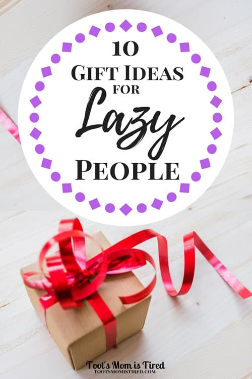 10 Gift Ideas For Lazy People
